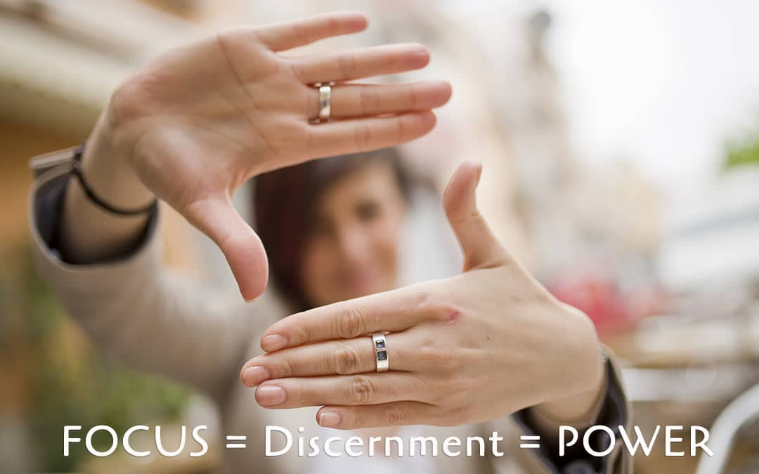 Back 2 School Special: FOCUS = Discernment = POWER